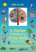 A Better History of Our World, Vol. II, life
