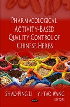 Pharmacological Activity-Based Quality Control of Chinese Herbs