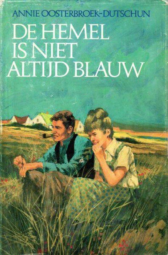Hemel is niet altijd blauw - Annie Oosterbroek-Dutschun |