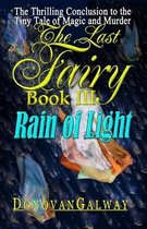 The Last Fairy, Rain of Light