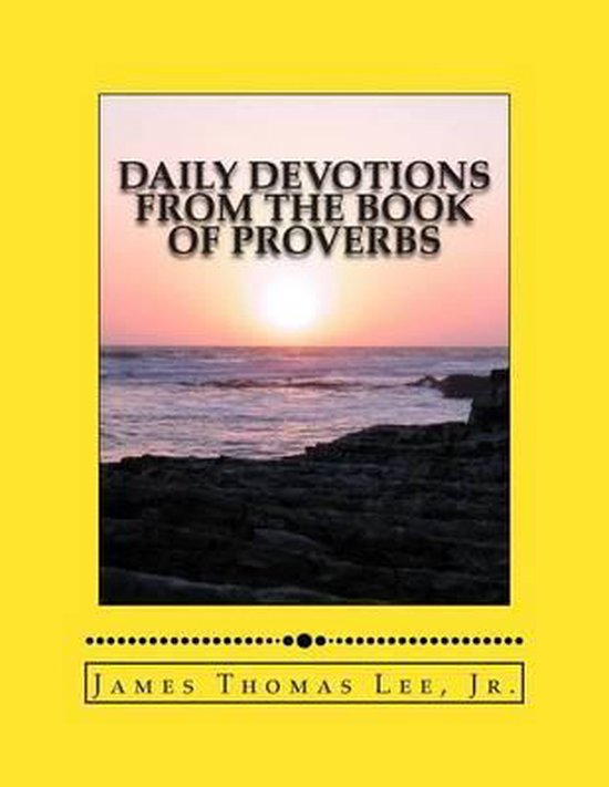 Boek cover Daily Devotions from the Book of Proverbs van Mr James Thomas Lee Jr (Paperback)