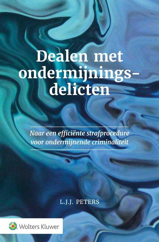 Dealen met ondermijningsdelicten - Wolters Kluwer Nederland B.V. pdf epub