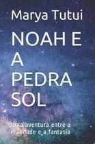 Noah E a Pedra Sol