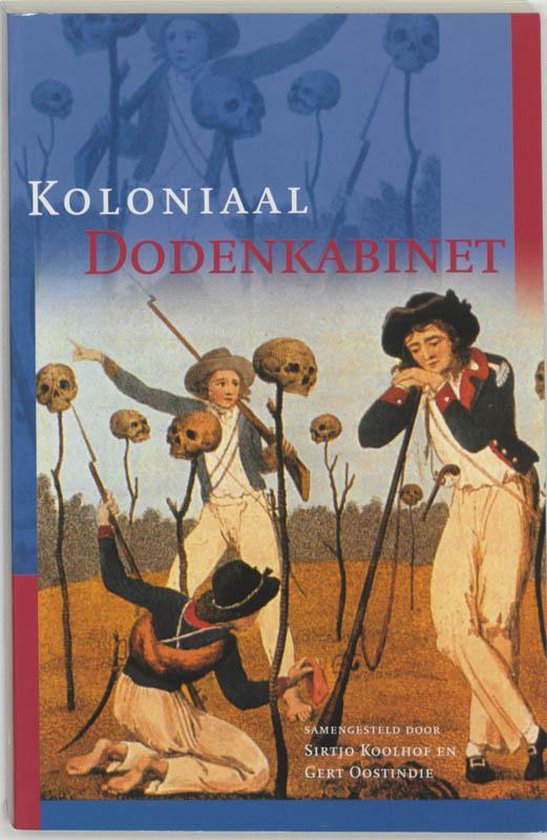 Koloniaal Dodenkabinet - Sirtjo Koolhof |