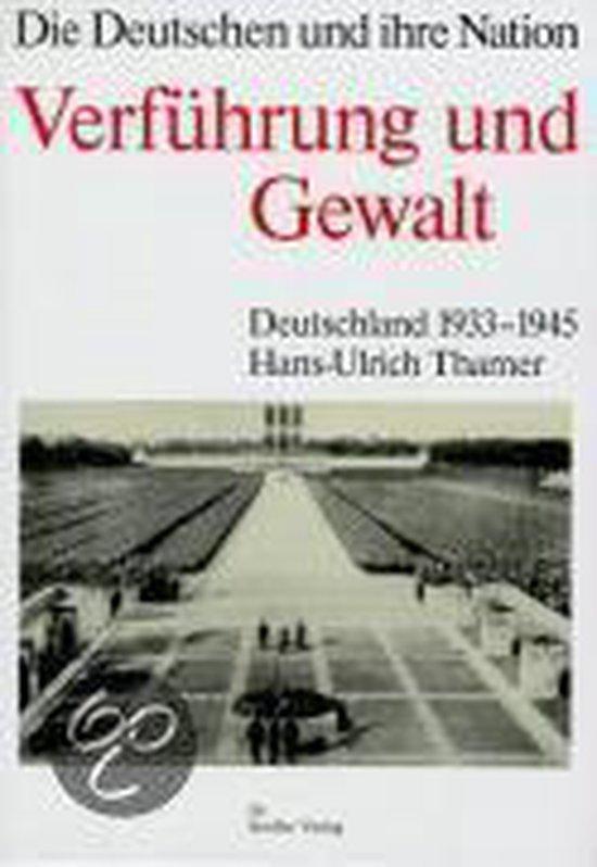 Boek cover Verführung Und Gewalt. Deutschland 1933 - 1945. Die Deutschen Und Ihre Nation van Hans-Ulrich Thamer (Hardcover)