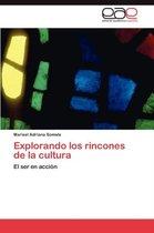 Explorando Los Rincones de la Cultura