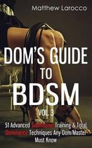 Dom's Guide to Bdsm Vol. 3