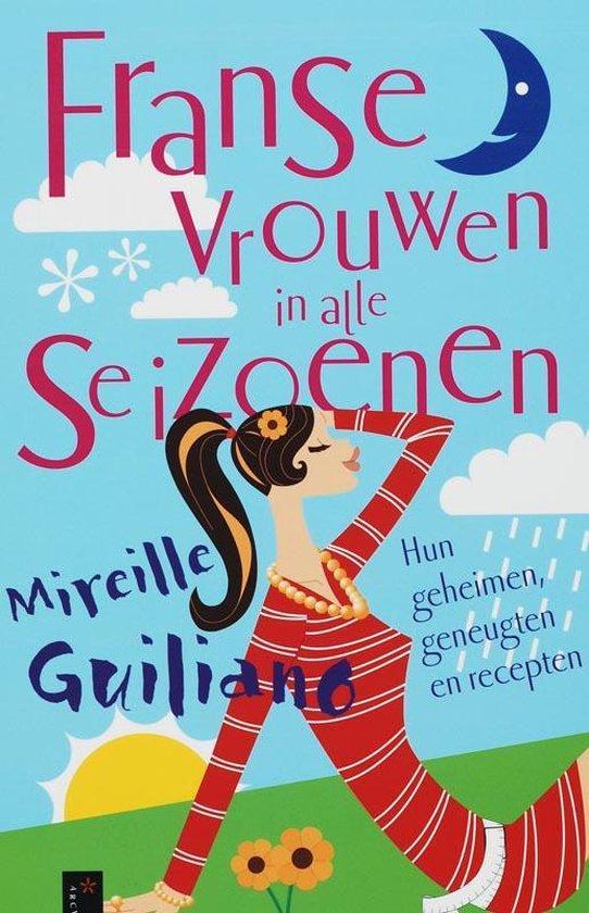 Franse Vrouwen In Alle Seizoenen - Mireille Guiliano  