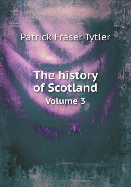 The History of Scotland Volume 3
