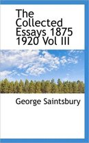 The Collected Essays 1875 1920 Vol III