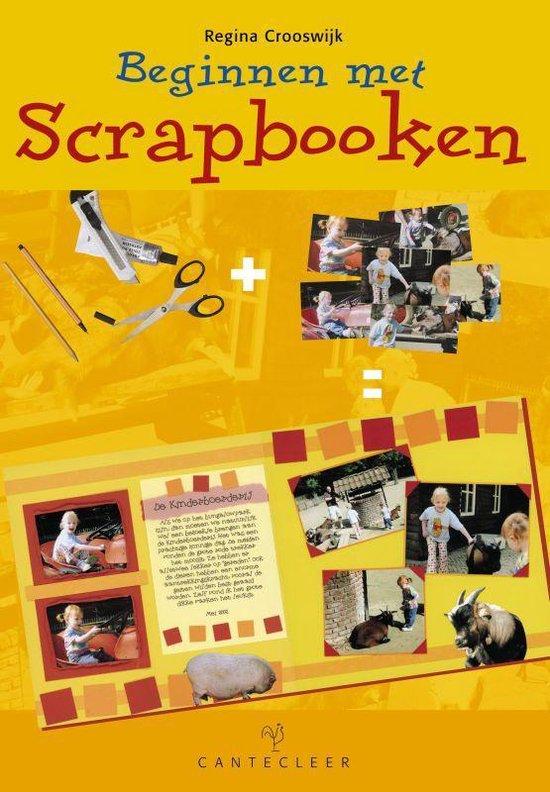 Beginnen met scrapbooken - Regina Crooswijk |