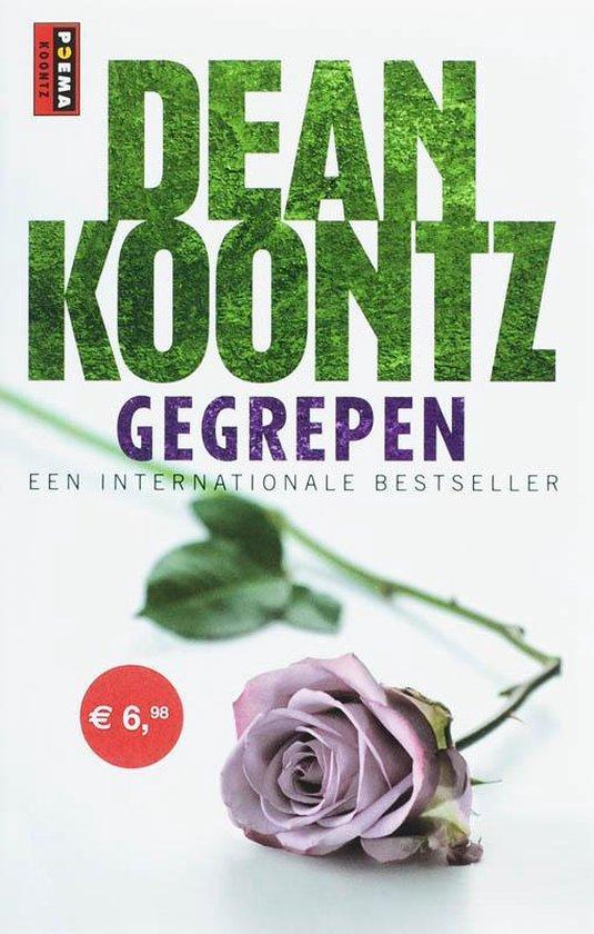 Gegrepen - Dean Koontz |