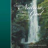 Closer to Nature, Closer to God