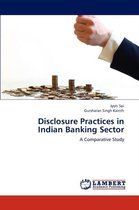 Disclosure Practices in Indian Banking Sector