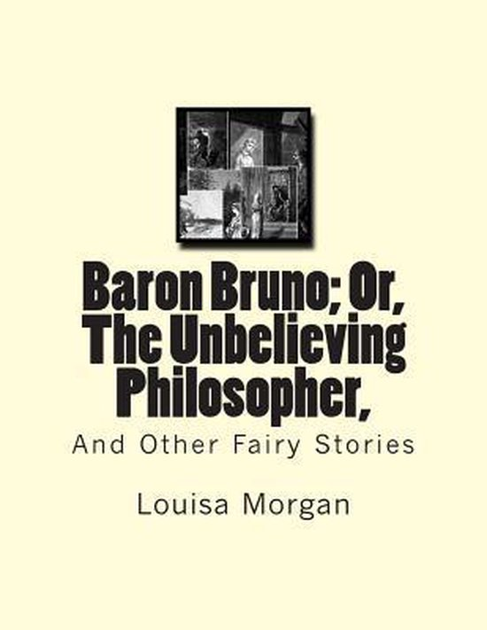 Baron Bruno; Or, the Unbelieving Philosopher,