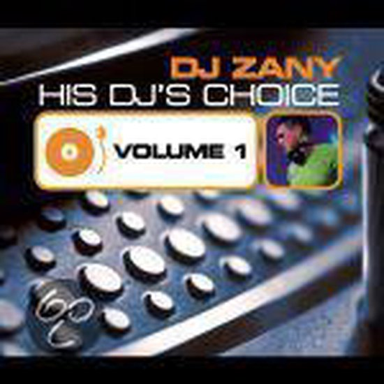 His Dj's Choice 1 : Dj Zany