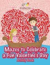 Mazes to Celebrate a Fun Valentine's Day Activity Book
