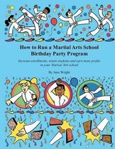 How to Run a Martial Arts School Birthday Party Program