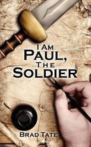 I Am Paul, the Soldier