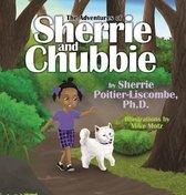 The Adventures of Sherrie and Chubbie