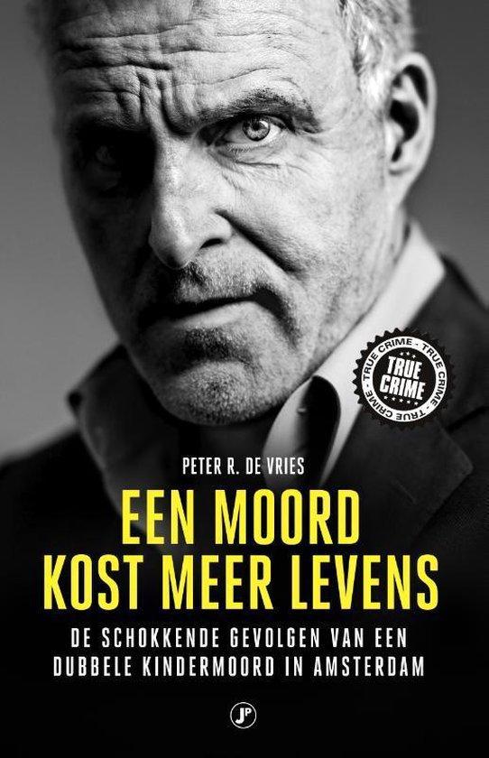 Boek cover Een moord kost meer levens van Peter R. de Vries (Paperback)