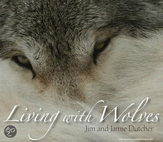 Boek cover Living With Wolves van Jim Dutcher (Onbekend)