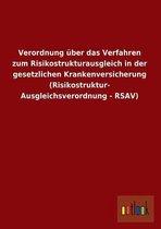 Verordnung Uber Das Verfahren Zum Risikostrukturausgleich in Der Gesetzlichen Krankenversicherung (Risikostruktur- Ausgleichsverordnung - Rsav)