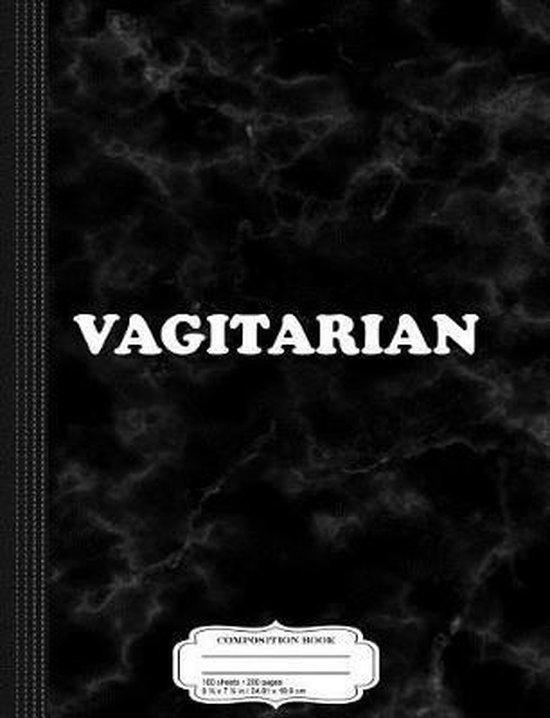 Vagitarian Composition Notebook