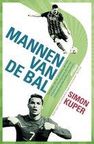 Mannen van de bal. Portretten van de schelmen, genieën, artiesten en krachtpatsers die het wereldtoneel van het voetbal domineren