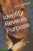 Identity Reveals Purpose