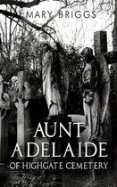 Aunt Adelaide of Highgate Cemetery