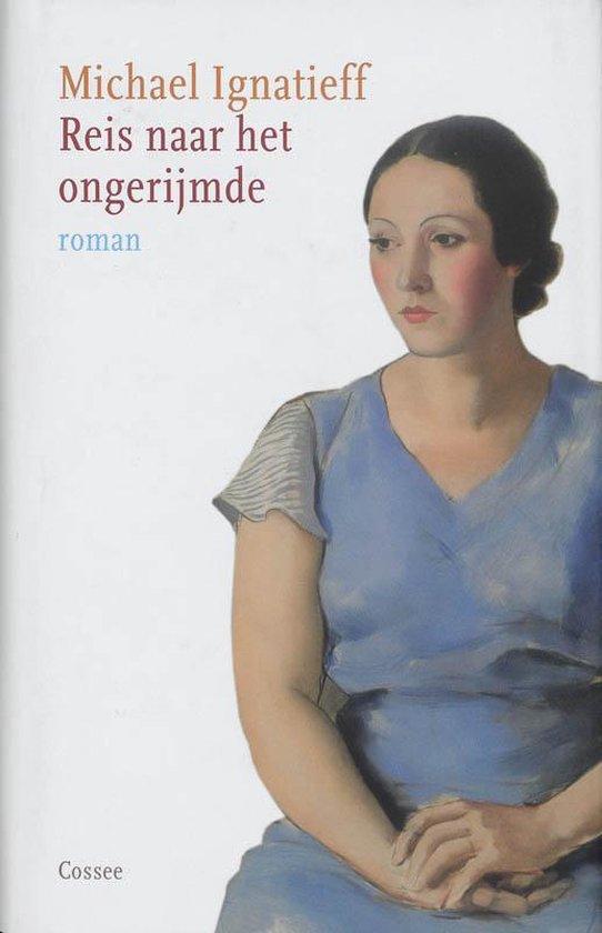 Boek cover Reis Naar Het Ongerijmde / Druk Heruitgave van Michael Ignatieff (Hardcover)