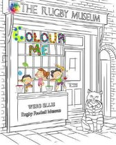 The Rugby Museum - Colour Me