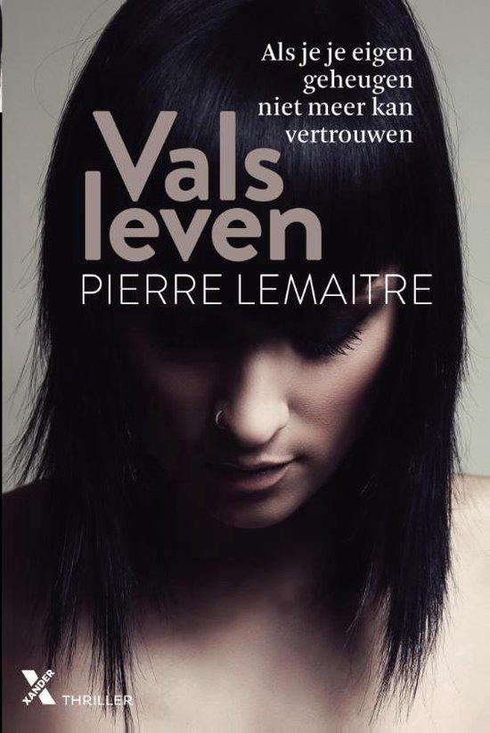 Vals leven - Pierre Lemaître   Fthsonline.com