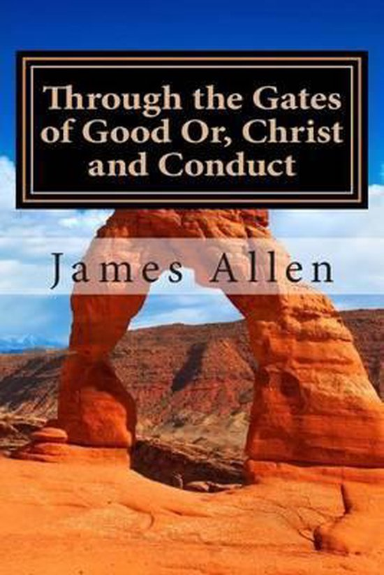 Through the Gates of Good Or, Christ and Conduct