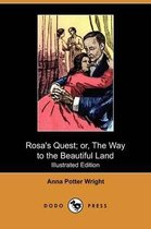 Rosa's Quest; Or, the Way to the Beautiful Land (Illustrated Edition) (Dodo Press)