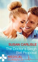 The Doctor's Sleigh Bell Proposal (Mills & Boon Medical)