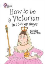 How to be a Victorian in 16 Easy Stages