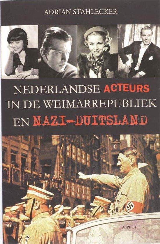 Nederlandse acteurs in de weimarrepubliek en Nazi-Duitsland - Adrian Stahlecker | Fthsonline.com