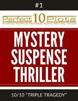 Perfect 10 Mystery / Suspense / Thriller Plots: #1-10 ''TRIPLE TRAGEDY''