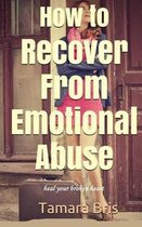 How to Recover from Emotional Abuse