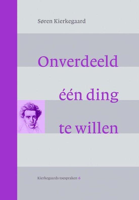Onverdeeld een ding te willen - Søren Kierkegaard | Readingchampions.org.uk