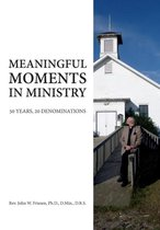 Meaningful Moments in Ministry - 50 Years, 20 Denominations