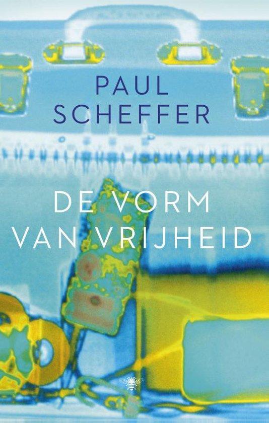 De vorm van vrijheid - Paul Scheffer   Fthsonline.com