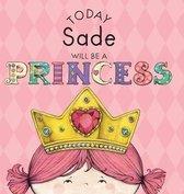 Today Sade Will Be a Princess