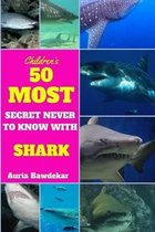 50 Most Secret Never to Know with Sharks