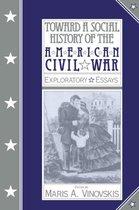 Toward a Social History of the American Civil War