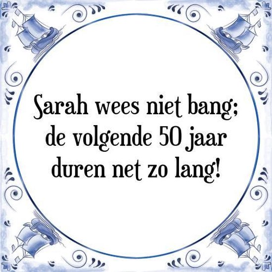 Ongekend bol.com | Tegeltje met Spreuk (50 jaar Sarah kado): Sarah wees WA-04