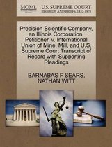 Precision Scientific Company, an Illinois Corporation, Petitioner, V. International Union of Mine, Mill, and U.S. Supreme Court Transcript of Record with Supporting Pleadings