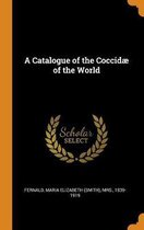 A Catalogue of the Coccid of the World